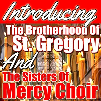 Introducing the Brotherhood of St. Gregory and the Sisters of Mercy Choir