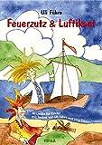 Feuerzutz & Luftikant: 40 neue Lieder für Kinder (in Kindergarten, Chor und Grundschule)