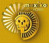 Mexiko hören: Eine musikalisch illustrierte Reise durch die Kultur Mexikos von den Ursprüngen bis in die Gegenwart, mit über 40 Musikbeispielen aus ... Honorarkonsul von Mexiko in Hamburg - Antje Hinz