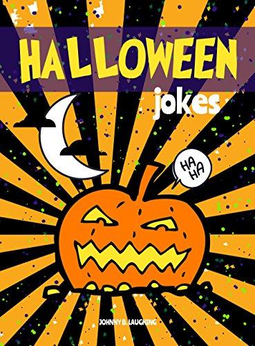 Funny Jokes For Kids Halloween.Halloween Jokes Funny Halloween Jokes And Riddles For Kids Halloween Series Book 5 Ebook Laughing Johnny B Amazon In Kindle Store