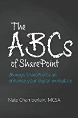 The ABCs of SharePoint: 26 ways SharePoint can enhance your digital workplace Paperback