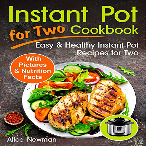 Instant Pot for Two Cookbook: Easy and Healthy Instant Pot Recipes Cookbook for Two audiobook cover art