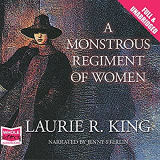 A Monstrous Regiment of Women     Mary Russell and Sherlock Holmes, Book 2              By:                                                                                                                                 Laurie R. King                               Narrated by:                                                                                                                                 Jenny Sterlin                      Length: 11 hrs and 45 mins     8 ratings     Overall 4.9