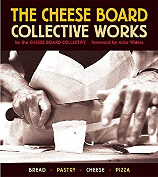 The Cheese Board  Collective Works  Bread Pastry Cheese Pizza [A Baking Book]