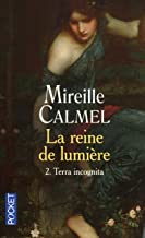 La reine de lumiere - tome 2 terra incognita - vol02 (Pocket)