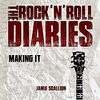 The Rock 'n' Roll Diaries, Part 1: Making It audiobook cover art