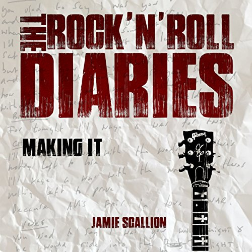 The Rock 'n' Roll Diaries, Part 1: Making It cover art