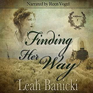 Finding Her Way     Western Romance on the Frontier, Book 1              By:                                                                                                                                 Leah Banicki                               Narrated by:                                                                                                                                 Reen Vogel                      Length: 8 hrs and 57 mins     30 ratings     Overall 4.6
