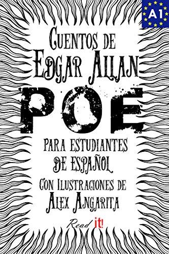 Cuentos de Edgar Allan Poe para estudiantes de español. Libro de lectura. Nivel A1.: Tales from Edgar Allan Poe. Reading Book For Spanish learners. Level A1