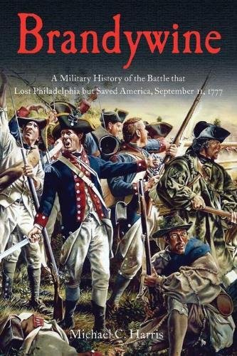 Brandywine: A Military History of the Battle that Lost Philadelphia but Saved America, September 11, 1777 (Best Gud Night Sms)
