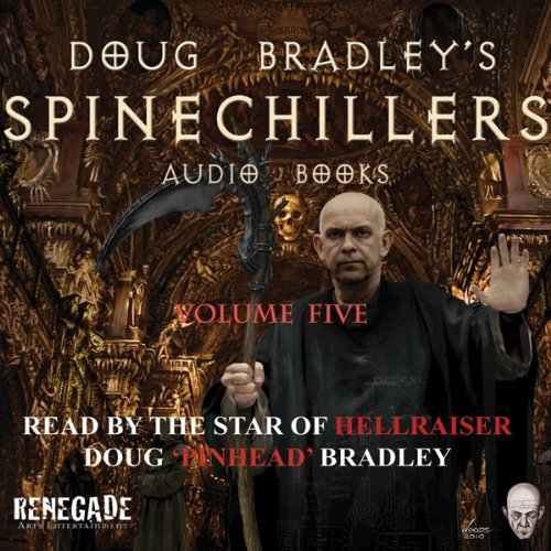 Doug Bradley's Spinechillers, Volume Five audiobook cover art