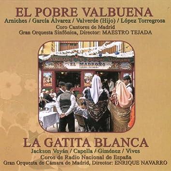 Zarzuelas: El Pobre Valbuena y la Gatita Blanca