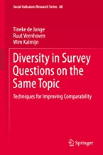 Diversity in Survey Questions on the Same Topic: Techniques for Improving Comparability (Social Indicators Research Series Book 68) (English Edition)