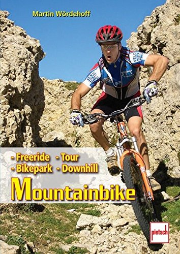 Mountainbike: Freeride, Tour, Bikepark, Downhill: Freeride - Downhill - Bikepark - Tour
