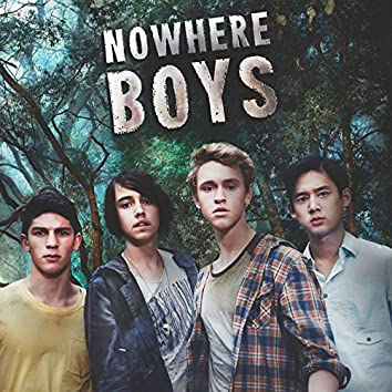Nowhere Boys (Music From The Original TV Series)