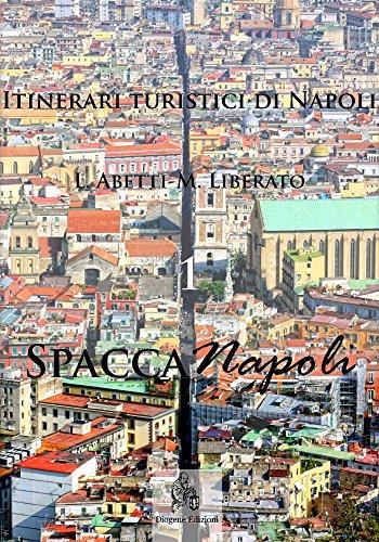 Itinerari turistici di Napoli - 1 SpaccaNapoli (Italian Edition)