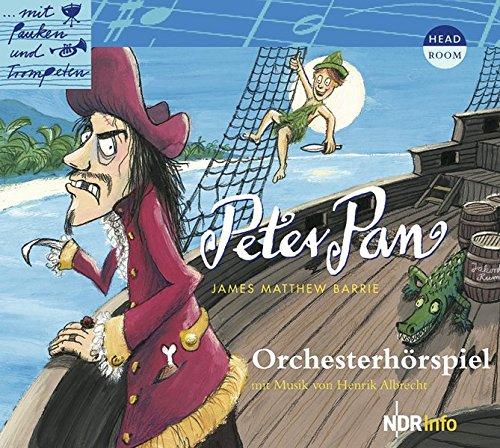 Mit Pauken und Trompeten: Peter Pan. Orchesterhörspiel