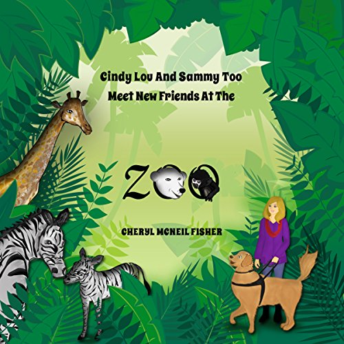 Cindy Lou and Sammy Too Meet New Friends at the Zoo audiobook cover art