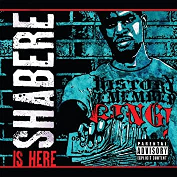 SHABERE IS HERE