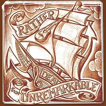 Rather Dead Than Unremarkable