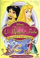 Le Magiche Fiabe Delle Principesse Disney - Insegui I Tuoi Sogni [Italian Edition]