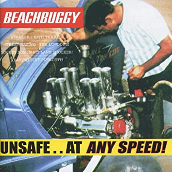 Unsafe..At Any Speed!