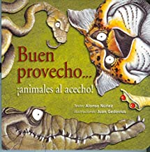 Buen Provecho, Animales Al Acecho / Enjoy Your Meal: Animals lie in Wait (Spanish Edition)