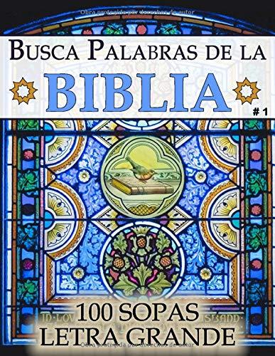 Busca Palabras de la Biblia: Sopa de Letras #1 (Letra Grande | 100 Sopas)