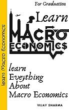 Learn macro Economics For Graduation: Everything About MAcro Economics