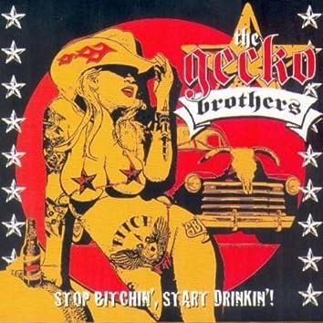 Stop Bitchin', Start Drinkin'!