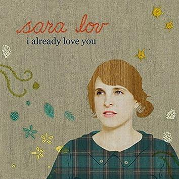 I Already Love You