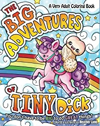 The Big Adventures of Tiny Dick an X Rated Coloring Book