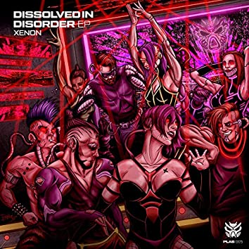 Dissolved In Disorder EP