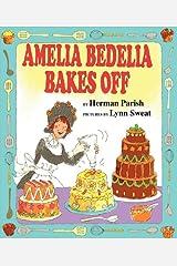 Amelia Bedelia Bakes Off Kindle Edition