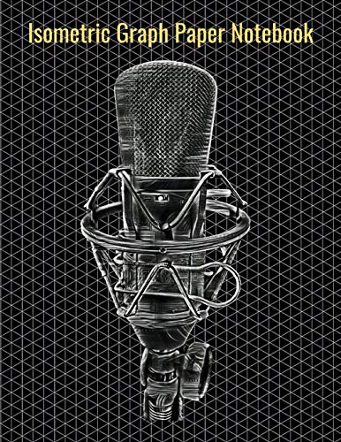 Isometric Graph Paper Notebook: Equilateral Triangles, 120 Pages, Vibrant Recording Studio Condenser Microphone Cover, 8.5 x 11 inches (21.59 x 27.94 cm)