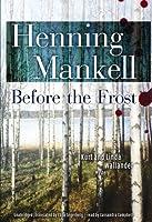 Before the Frost: A Kurt and Linda Wallander Mystery, Library Edition (Kurt Wallander Mysteries (Audio))