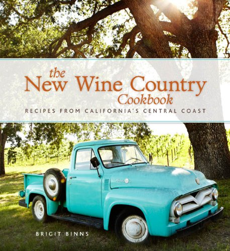 The New Wine Country Cookbook: Recipes from California's Central Coast (English Edition)
