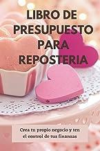 LIBRO DE PRESUPUESTO PARA REPOSTERIA (Spanish Edition)
