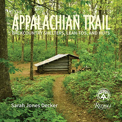 The Appalachian Trail: Backcountry Shelters, Lean-Tos, and Huts