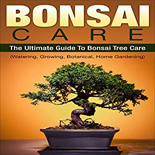 The Ultimate Guide to Bonsai Tree Care audiobook cover art