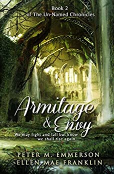 Armitage and Envy (The Un-Named Chronicles Book 2) by [Ellen Mae Franklin, Peter M. Emmerson, Priscilla Pantin]