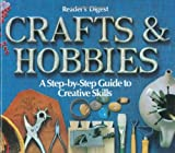 Crafts and Hobbies: A Step-by-St...