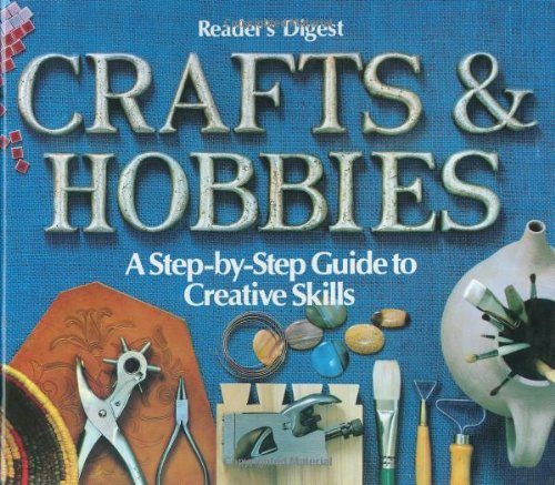 Compare Textbook Prices for Crafts and Hobbies: A Step-by-Step Guide to Creative Skills no edition stated Edition ISBN 9780895770639 by Reader's Digest