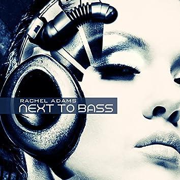 Next to Bass