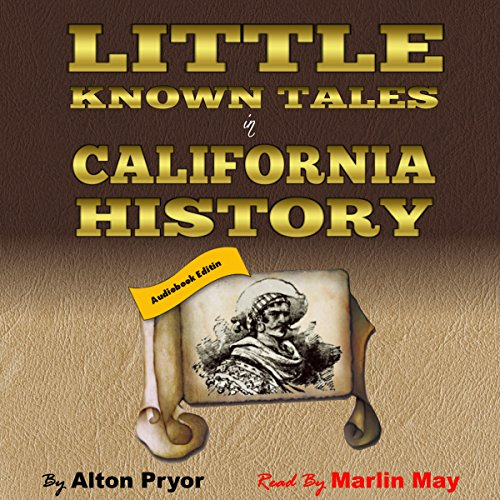 Little Known Tales in California History audiobook cover art