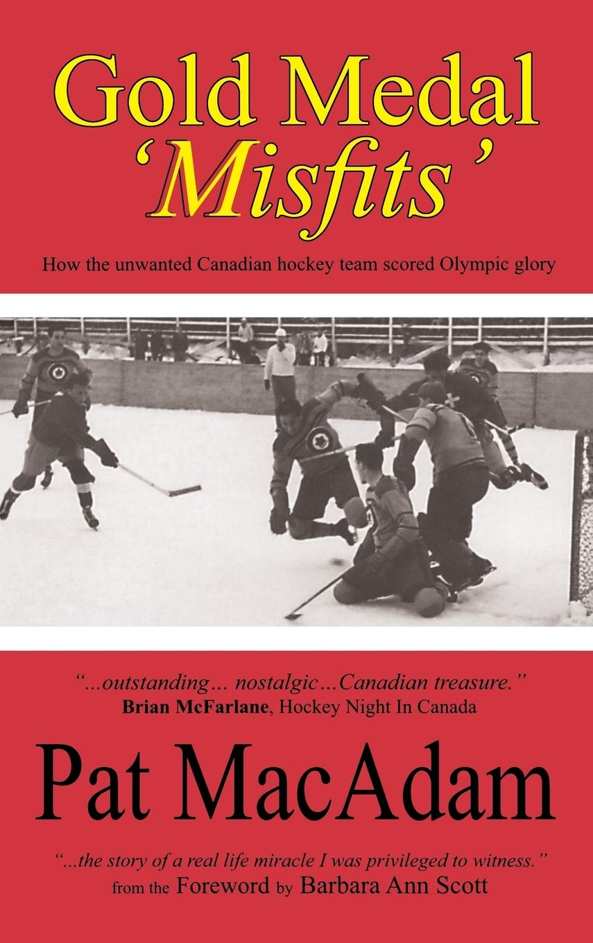 Image OfGold Medal 'Misfits': How The Unwanted Canadian Hockey Team Scored Olympic Glory (Hockey History)