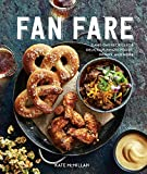 Fan Fare: | Gameday Food | Tailgating | Chicken Wings | Nachos | Chili | Sports Fan Recipes |...