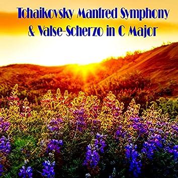 Tchaikovsky Manfred Symphony & Valse-Scherzo in C Major