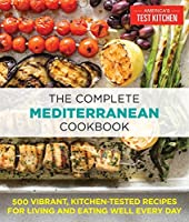 The Complete Mediterranean Cookbook: 500 Vibrant, Kitchen-Tested Recipes for Living and Eating Well Every Day 1734428503 Book Cover