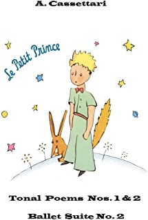 Le Petit Prince: Tonal Poems Nos. I & II and Ballet Suite No. 2